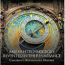 Modern Technologies Invented in the Renaissance | Children's Renaissance History