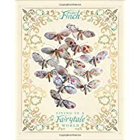 Mister Finch: Living in a Fairy Tale World