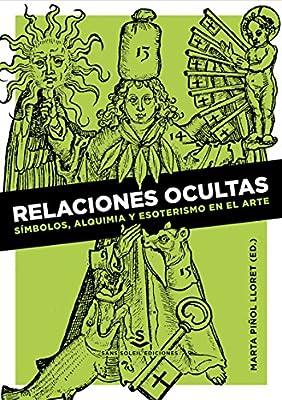 Relaciones ocultas: Símbolos, alquimia y esoterismo en el arte Pigmalion: Amazon.es: Piñol Lloret, Marta: Libros