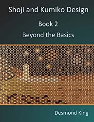 Shoji and Kumiko Design: Book 2 Beyond the Basics