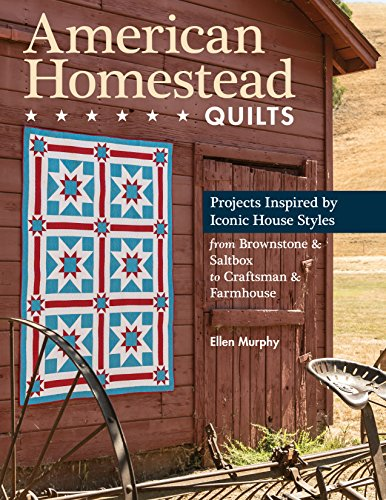 C&T Publishing American Homestead Quilts: Projects Inspired by Iconic House Styles—from Brownstone & Saltbox to Craftsman & Farmhouse - Homestead Door