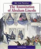 The Assassination of Abraham Lincoln, Michael Burgan, 0756506786