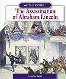 The Assassination of Abraham Lincoln, Michael Burgan, 0756506786
