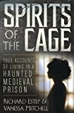 Spirits of the Cage: True Accounts of Living in a Haunted Medieval Prison