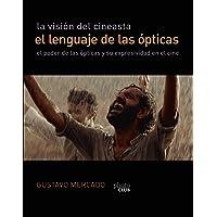 La visión del cineasta. El lenguaje de las ópticas (PHOTOCLUB)