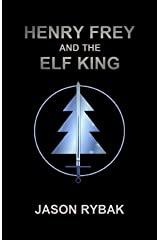 Henry Frey and the Elf King Kindle Edition