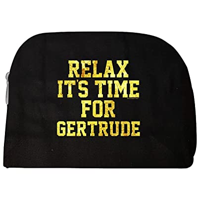 Relax Its Time For Gertrude. Fun Gift Idea - Cosmetic Case