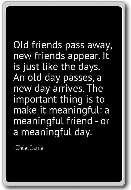 Amazoncom Old Friends Pass Away New Friends Appear It Is