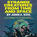 Strange Creatures From Time and Space | John A. Keel