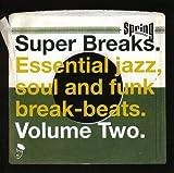 Super Breaks, Volume Two: Essential jazz, soul and funk break-beats