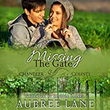 Missing the Gate: A Chandler County Novel Audiobook by Aubree Lane Narrated by Sandra Parker