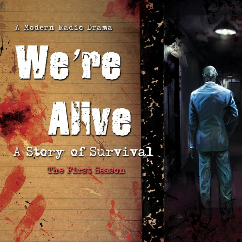 We're Alive: A Story of Survival - The First Season Audiobook [Free Download by Trial] thumbnail