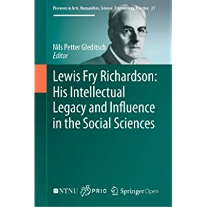 Lewis Fry Richardson: His Intellectual Legacy and Influence in the Social Sciences (Pioneers in Arts, Humanities…