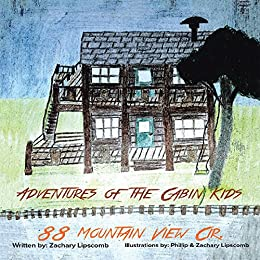 Adventures of the Cabin Kids: 88 Mountain View Cir. by [Lipscomb, Zachary]
