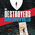 The Destroyers: A Novel Hörbuch von Christopher Bollen Gesprochen von: Graham Halstead