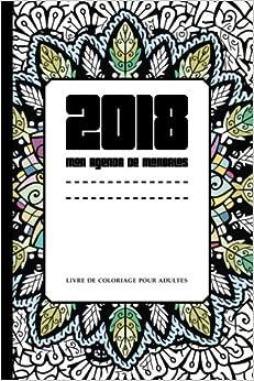 2018 Mon agenda de mandalas: Livre de coloriage pour adultes