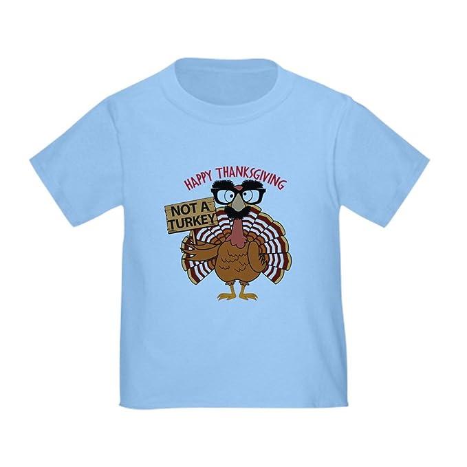 38fac1e7 CafePress Funny Thanksgiving Turkey - Not a Turkey, Happy Th Cute Toddler T- Shirt