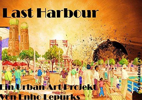 Last Harbour - Ein Urban Art Projekt: Der Stramic zum MunichCityPort