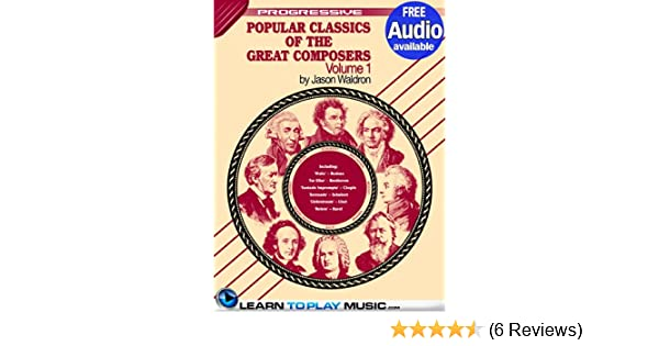 Popular Classics for Classical Guitar Volume 1: Teach Yourself How to Play  Classical Guitar Sheet Music (Free Audio Available) (Progressive)