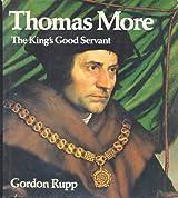 Thomas More: The King's Good Servant