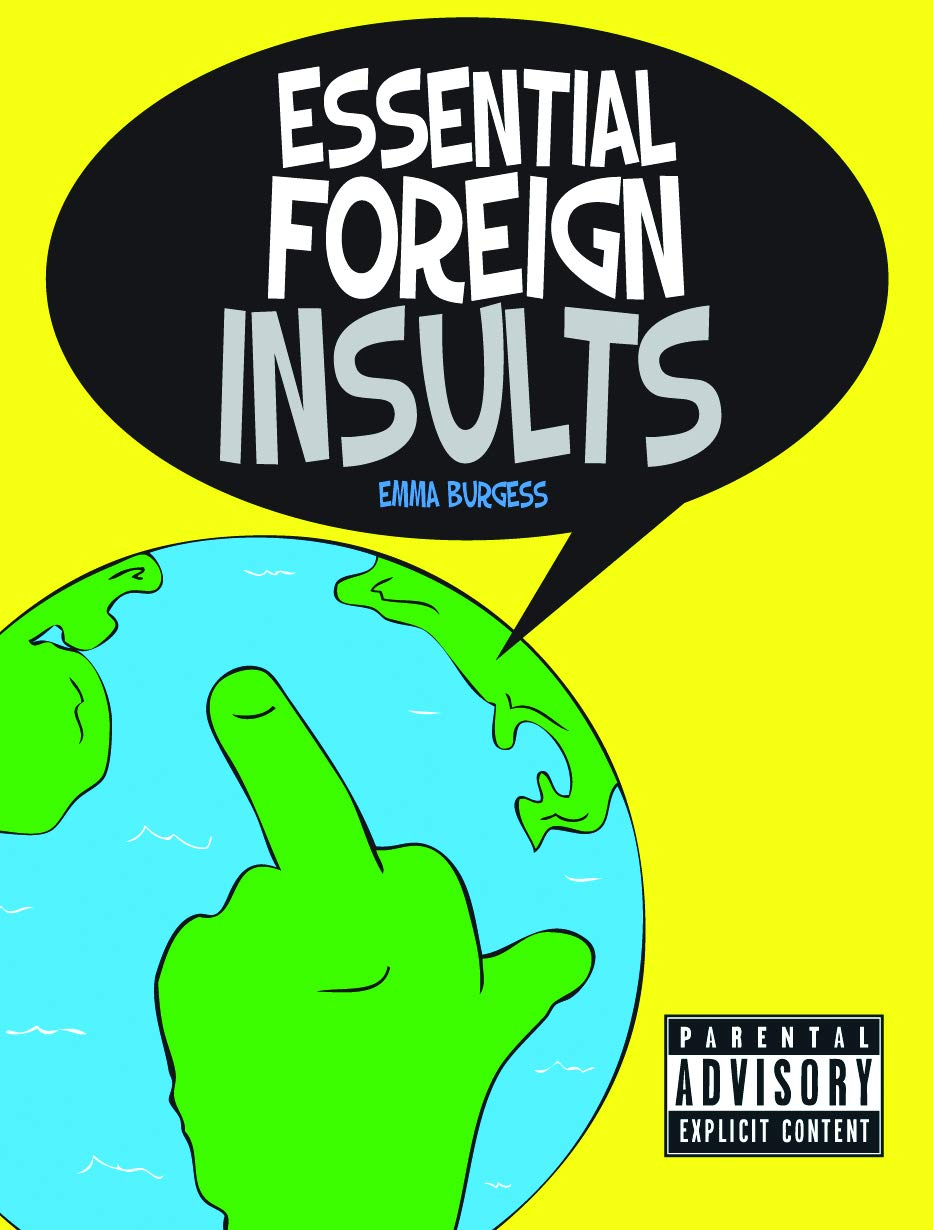 Essential Foreign Insults: Amazon co uk: Emma Burgess