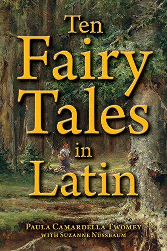 Ten Fairy Tales in Latin (Latin Edition)