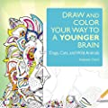 Draw Your Way to a Younger Brain: Dogs, Cats, and Safari: An Art Therapy Book