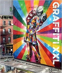 Graffiti XXL: Street Art im Großformat: : Claudia