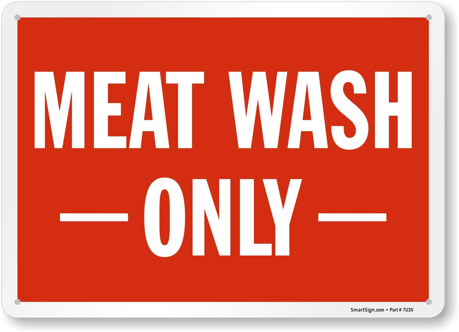 Meat Wash Only Sign by SmartSign 10 x 14 Plastic Lyle Signs S-4948-PL-14