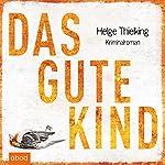 Das gute Kind   Helge Thielking