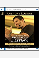 The Power to Shape Your Destiny: Seven Strategies for Massive Results Audio CD
