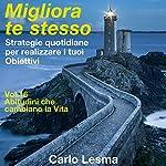 Abitudini che cambiano la vita: Strategie quotidiane per realizzare i tuoi obiettivi (Migliora te stesso 16) | Carlo Lesma