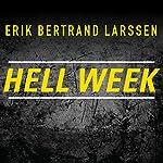 Hell Week: Seven Days to Be Your Best Self   Erik Bertrand Larssen