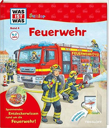 WAS IST WAS Junior Band 4. Feuerwehr  Welche Aufgaben Hat Die Feuerwehr  Wie Verhält Man Sich Bei Einem Brand   WAS IST WAS Junior Sachbuch Band 4