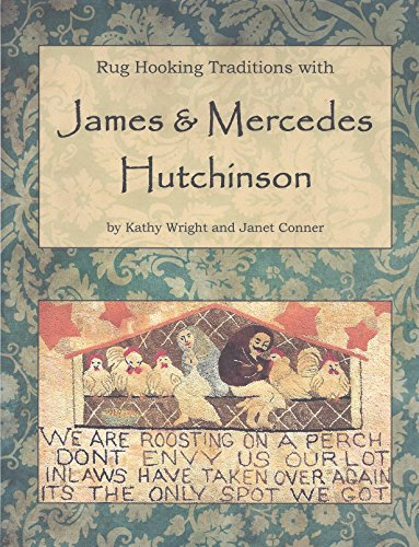 (Rug Hooking Traditions with James & Mercedes Hutchinson)