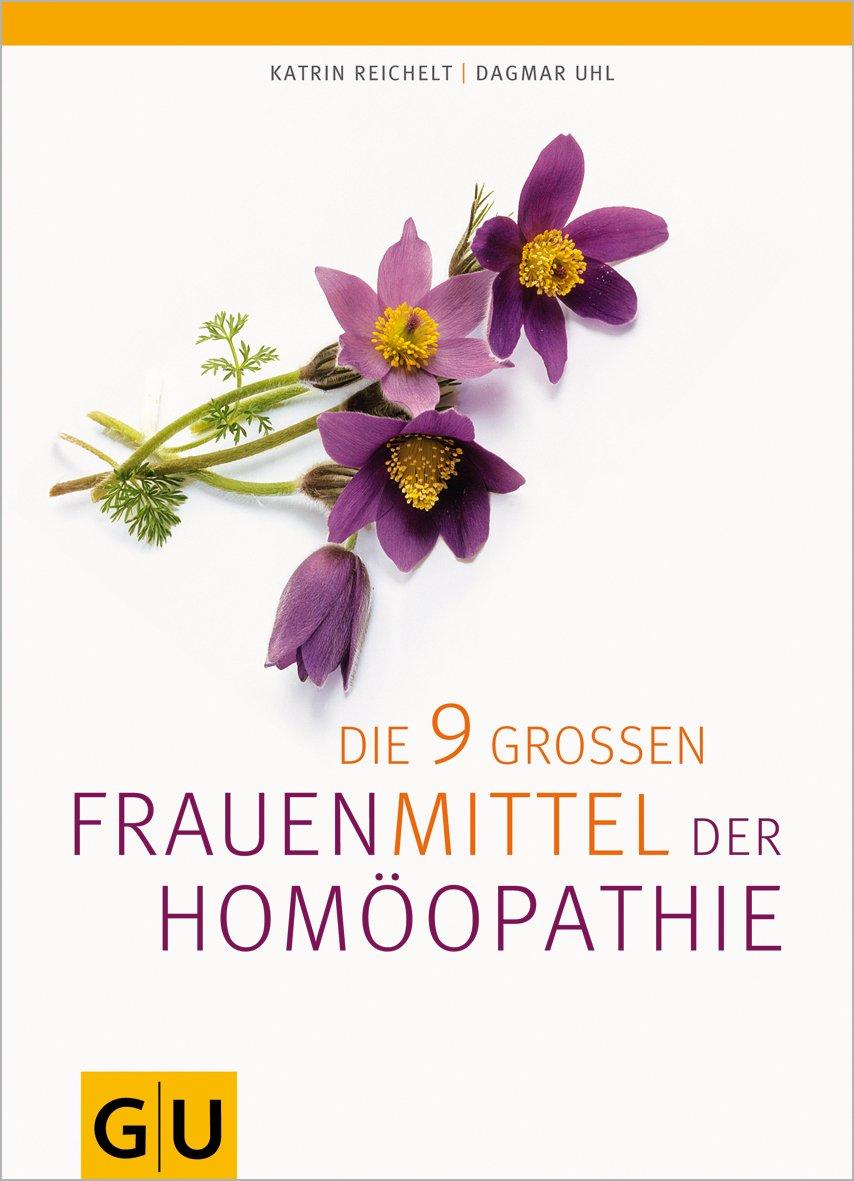 Die neun großen Frauenmittel der Homöopathie