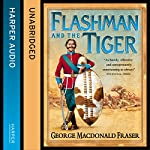 Flashman and the Tiger: The Flashman Papers, Book 12 | George MacDonald Fraser