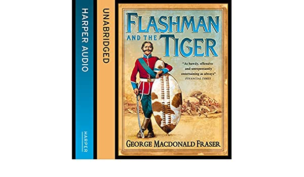 Amazon.com: Flashman and the Tiger: The Flashman Papers, Book 12 (Audible Audio Edition): George MacDonald Fraser, Colin Mace, HarperCollins Publishers ...