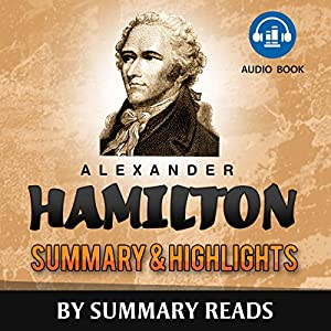 Alexander Hamilton, by Ron Chernow | Summary & Highlights | Livre audio