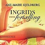 Ingrids fortælling (Sommerfolket 4) | Ane-Marie Kjeldberg