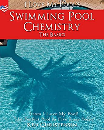 Swimming pool chemistry the basics from i love my pool the perfect pool in five easy steps - My perfect pool ...