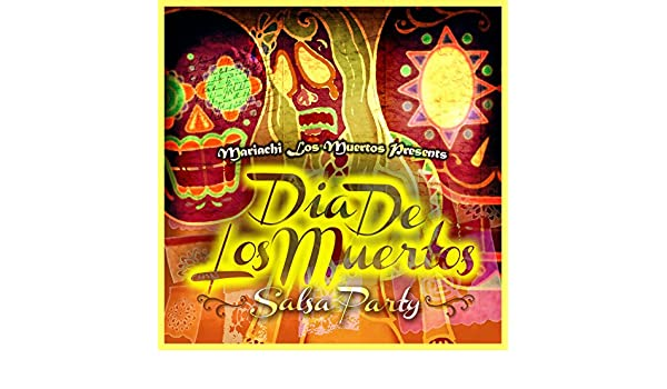 Mariachi Los Muertos Presents: Dia de los Muertos (Salsa Party) by Various artists on Amazon Music - Amazon.com