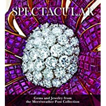 Spectacular: Gems and Jewelry from the Merriweather Post Collection