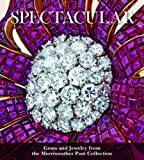 Spectacular: Gems and Jewelry from the Merriweather Post Collection (Hillwood Estate, Museum & Gardens)