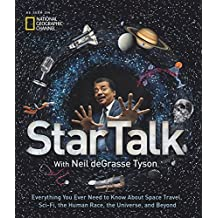 StarTalk: Everything You Ever Need to Know About Space Travel, Sci-Fi, the Human Race, the Universe, and Beyond