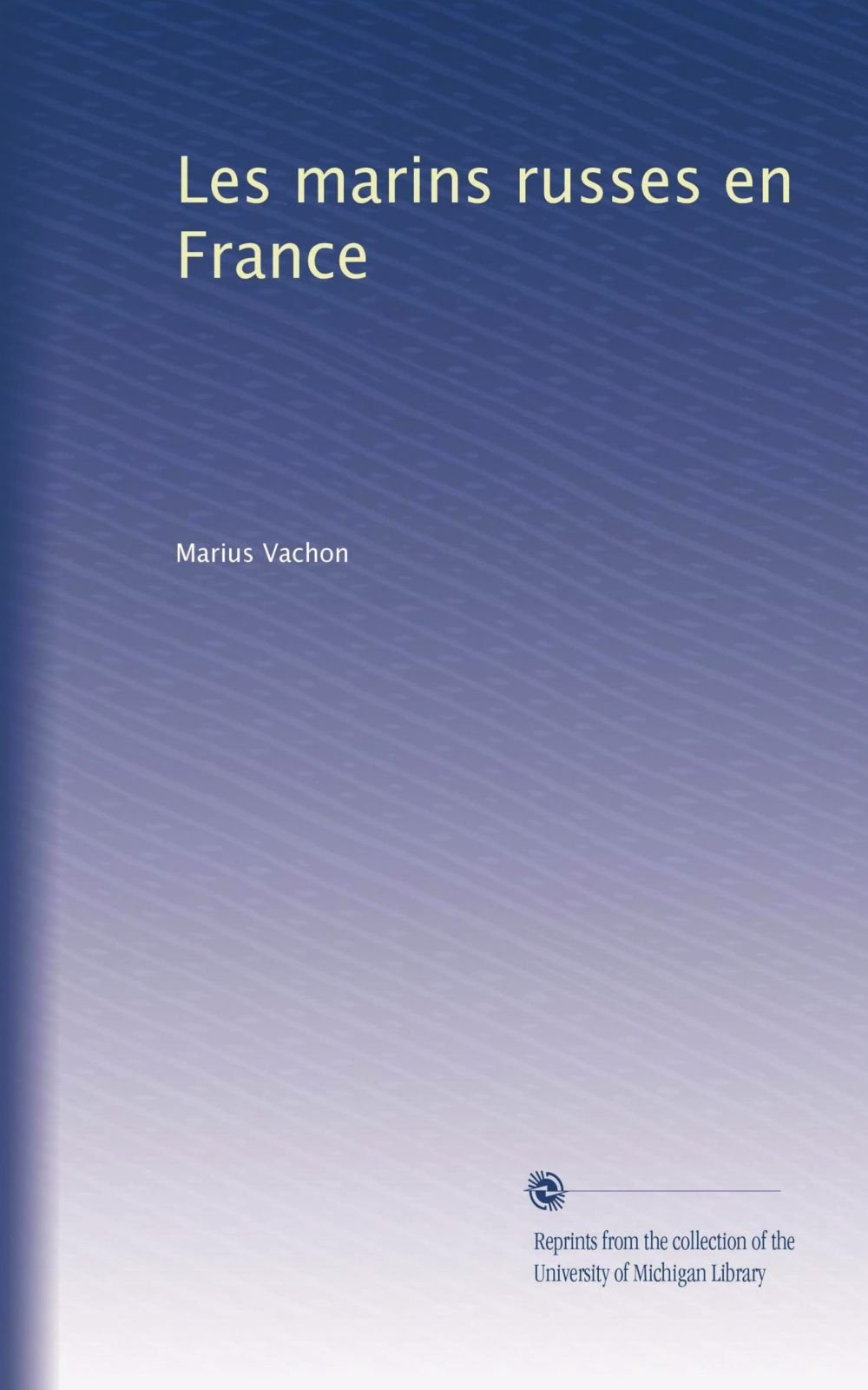 Read Online Les marins russes en France (French Edition) ebook