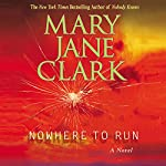 Nowhere to Run | Mary Jane Clark