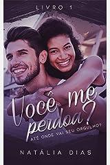 Você me perdoa? (Duologia Você me ama Livro 1) eBook Kindle