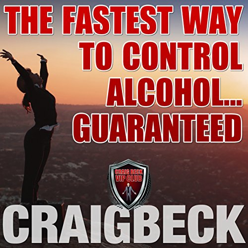 The Fastest Way to Control Alcohol. Guaranteed