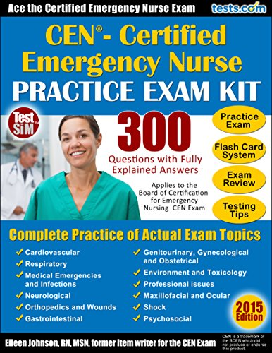 CEN Practice Exam Plus Flash Card Study System, Testing Tips and Review for the Certified Emergency Nurse Exam Pdf